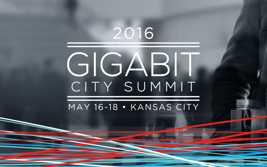 Gigabit City Summit 2016 Announced for May 16-18 in Kansas City